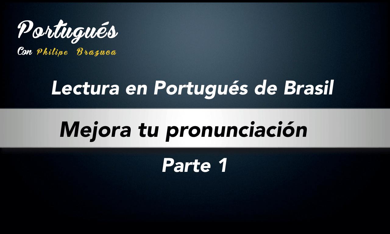 pronunciación en portugués de Brasil, como mejorar?