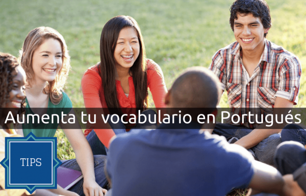 Aumentar tu vocabulario en Portugués TIPS