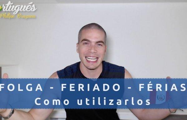 Diferencia entre FOLGA – FERIADO – FÉRIAS en Portugués