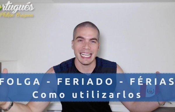 Diferencia entre FOLGA - FERIADO - FÉRIAS en Portugués