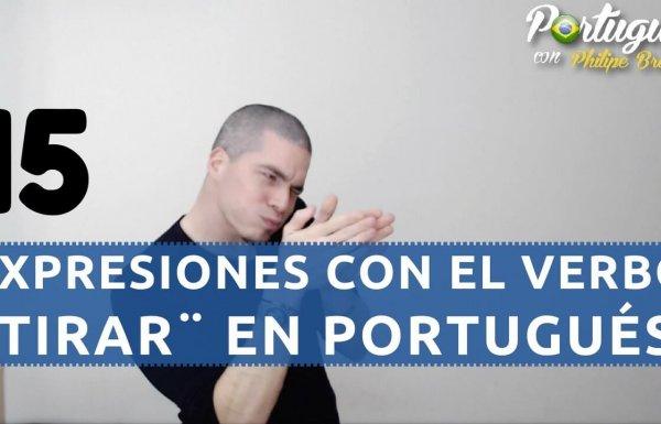15 expresiones con el verbo TIRAR en Portugués