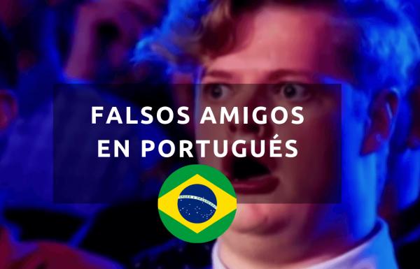 Falsos Cognatos en Portugués - Español