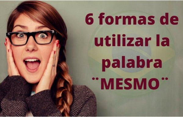 6 formas de utilizar la palabra MESMO en Portugués