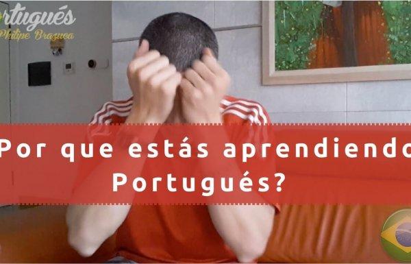 ¿Por que estás aprendiendo Portugués?