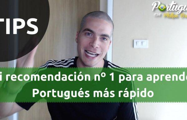 Recomendación nº 1 para aprender Portugués más rápido