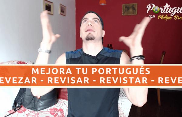 Verbos en PortuguésREVEZAR, REVISAR, REVISTAR y REVER - Lección completa