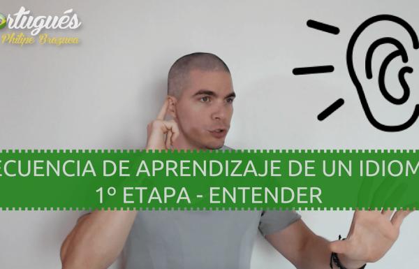 Cómo entender Portugués más Rápido - 1º Etapa - Entender