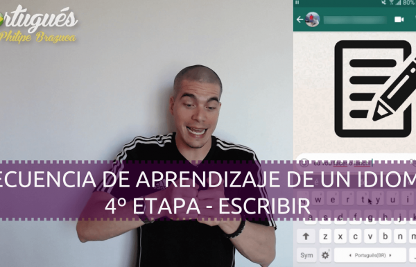 Como empezar a escribir en Portugués - 4º Etapa - Escribir