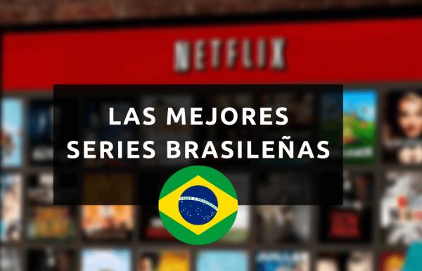 Series Brasileñas - Netflix / HBO
